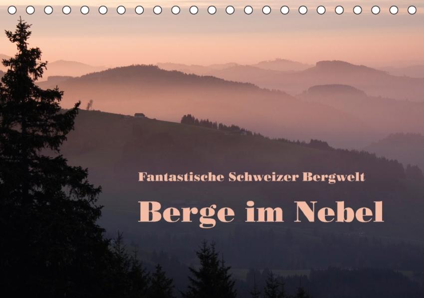 Fantastische Schweizer Bergwelt - Berge im Nebel / CH-Version (Tischkalender 2017 DIN A5 quer) - Coverbild