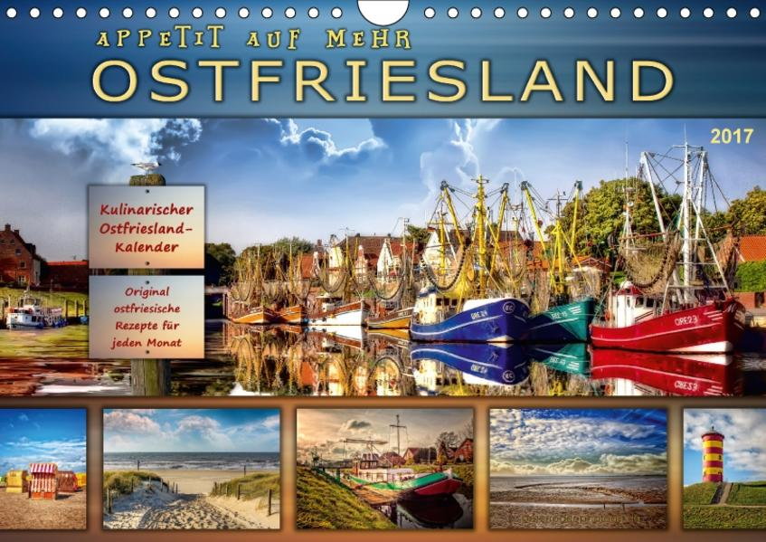 Ostfriesland - Appetit auf mehr (Wandkalender 2017 DIN A4 quer) - Coverbild