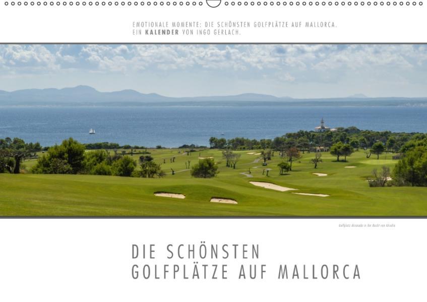 Emotionale Momente: Die schönsten Golfplätze auf Mallorca. (Wandkalender 2017 DIN A2 quer) - Coverbild
