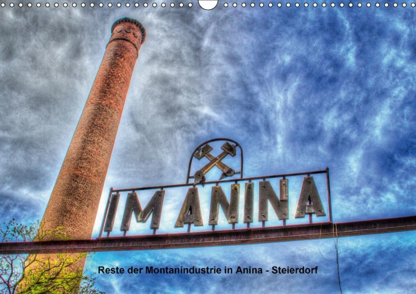 Reste der Montanindustrie in Anina - Steierdorf (Wandkalender 2017 DIN A3 quer) - Coverbild