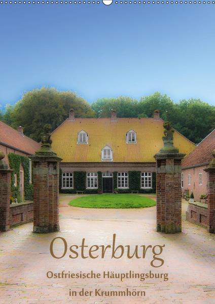 Osterburg - Ostfriesische Häuptlingsburg in der Krummhörn (Wandkalender 2017 DIN A2 hoch) - Coverbild