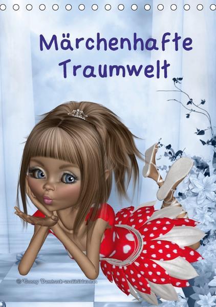 Märchenhafte Traumwelt (Tischkalender 2017 DIN A5 hoch) - Coverbild