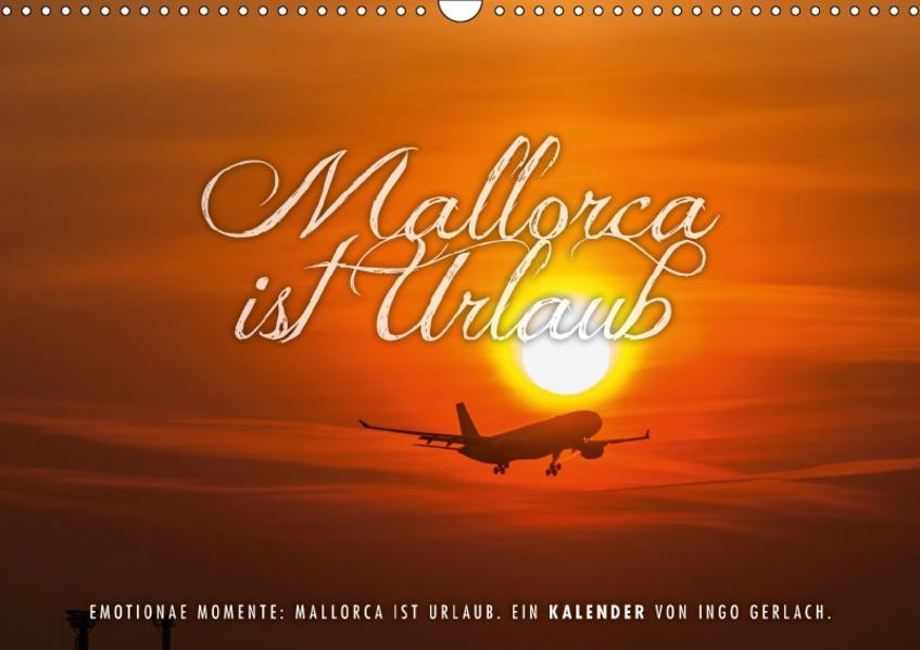 Emotionale Momente: Mallorca ist Urlaub. (Wandkalender 2017 DIN A3 quer) - Coverbild