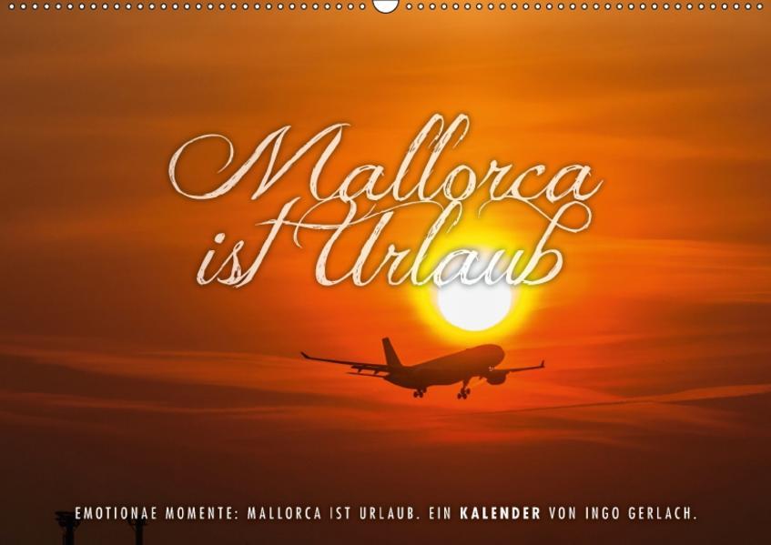 Emotionale Momente: Mallorca ist Urlaub. (Wandkalender 2017 DIN A2 quer) - Coverbild