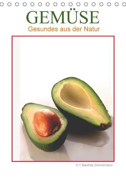 Gemüse - Gesundes aus der Natur (Tischkalender 2017 DIN A5 hoch) - Coverbild