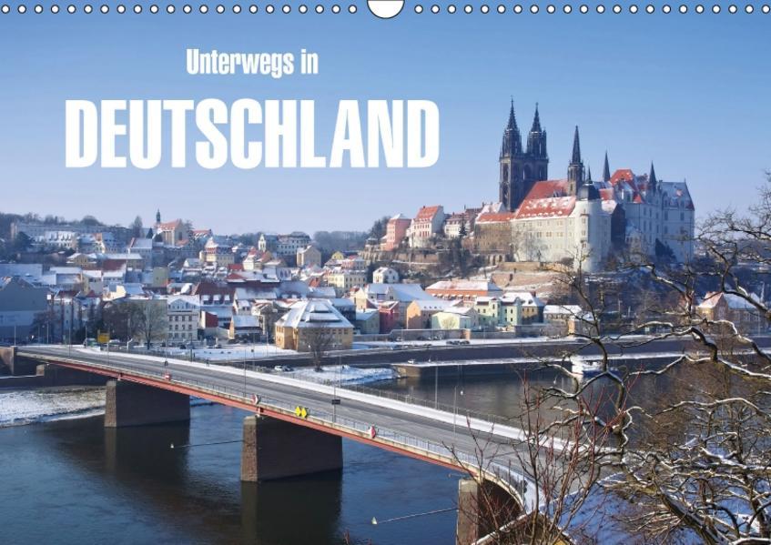 Unterwegs in Deutschland (Wandkalender 2017 DIN A3 quer) - Coverbild