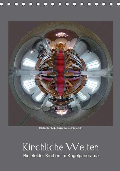 Kirchliche Welten - Bielefelder Kirchen im Kugelpanorama (Tischkalender 2017 DIN A5 hoch) - Coverbild