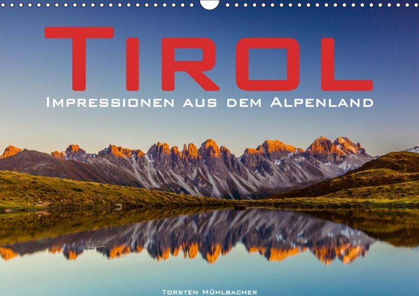 Tirol – Impressionen aus dem Alpenland (Wandkalender 2017 DIN A3 quer) - Coverbild
