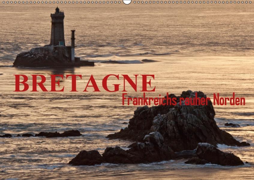 Bretagne - Frankreichs rauher Norden (Wandkalender 2017 DIN A2 quer) - Coverbild