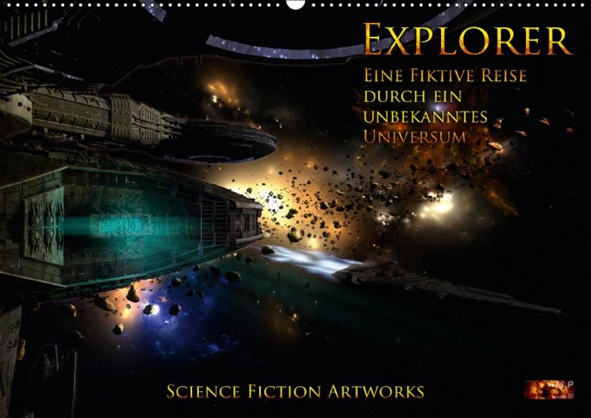 Explorer - Vol. II - Eine fiktive Reise durch ein unbekanntes Universum - Science Fiction Artworks (Wandkalender 2017 DIN A2 quer) - Coverbild
