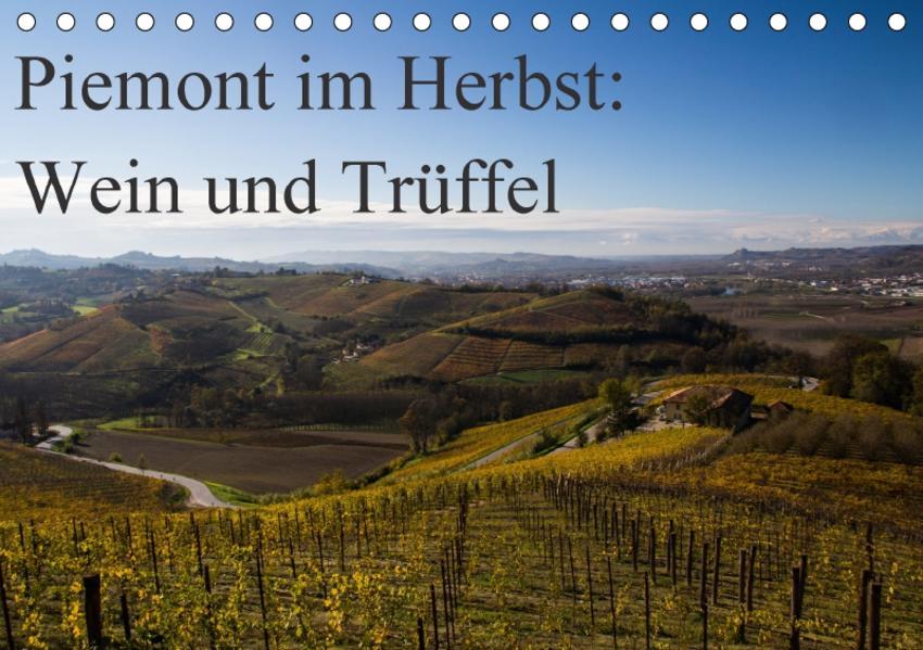 Piemont im Herbst: Wein und Trüffel (Tischkalender 2017 DIN A5 quer) - Coverbild