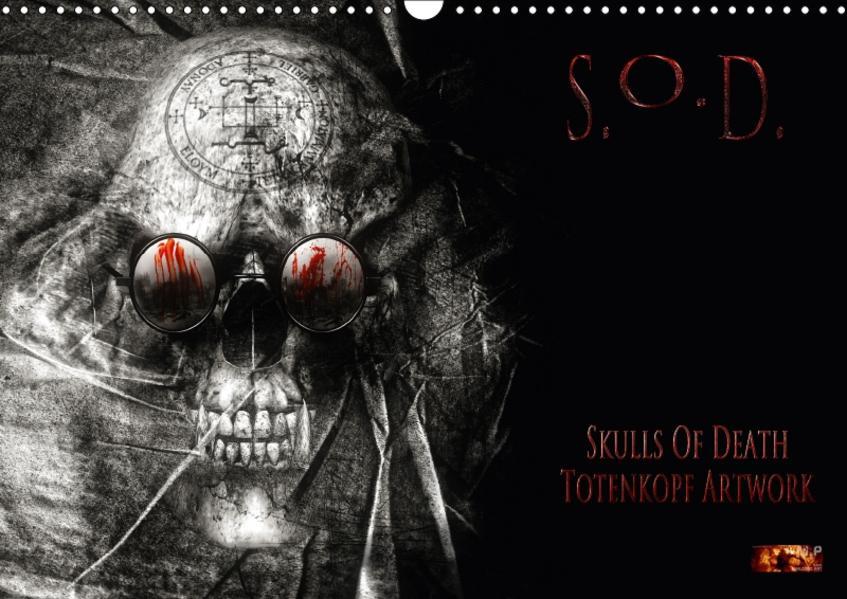 S.O.D. - Skulls Of Death Vol. II - Totenkopf Artworks (Wandkalender 2017 DIN A3 quer) - Coverbild