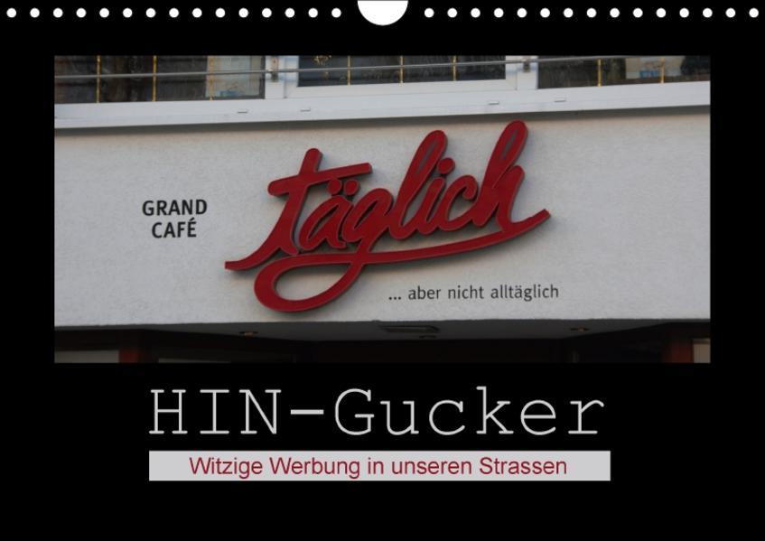 HIN-Gucker - Witzige Werbung in unseren Strassen (Wandkalender 2017 DIN A4 quer) - Coverbild