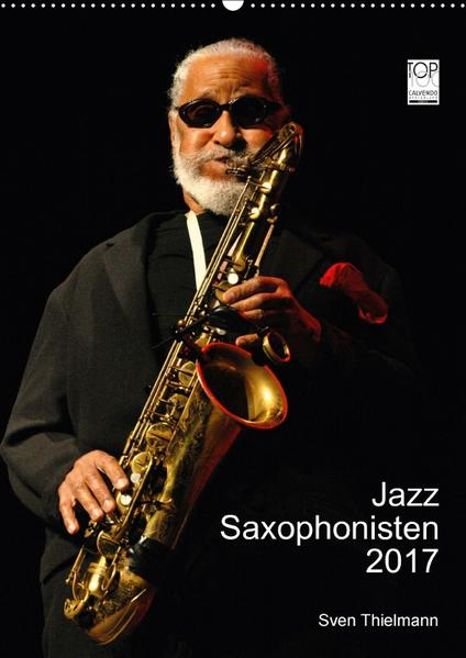 Jazz Saxophonisten 2017 (Wandkalender 2017 DIN A2 hoch) - Coverbild