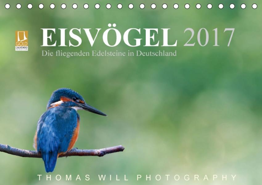 Eisvögel - Die fliegenden Edelsteine in Deutschland / 2017 (Tischkalender 2017 DIN A5 quer) - Coverbild