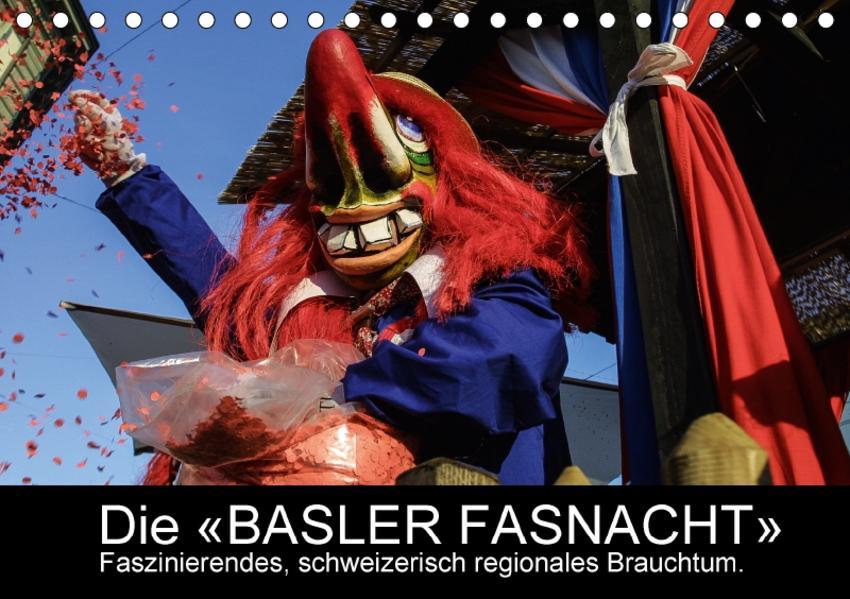 BASLER FASNACHT – Faszinierendes, schweizerisch regionales Brauchtum.CH-Version  (Tischkalender 2017 DIN A5 quer) - Coverbild