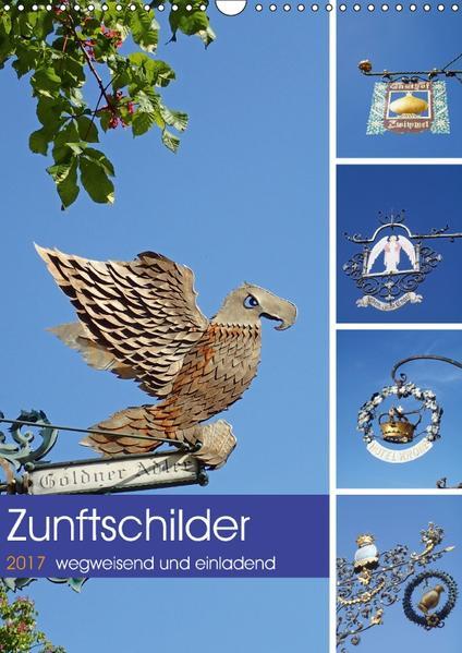 Zunftschilder - wegweisend und einladend (Wandkalender 2017 DIN A3 hoch) - Coverbild
