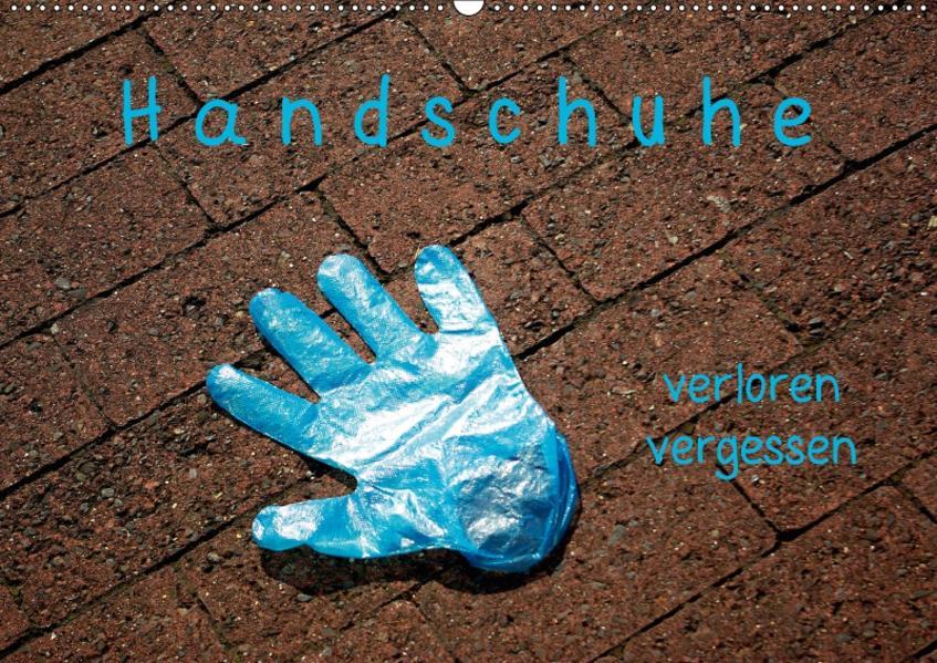 Handschuhe - verloren - vergessen (Wandkalender 2017 DIN A2 quer) - Coverbild
