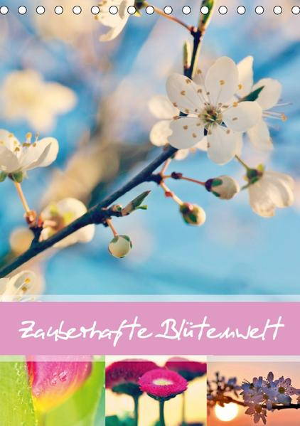 Zauberhafte Blütenwelt / Planer (Tischkalender 2017 DIN A5 hoch) - Coverbild