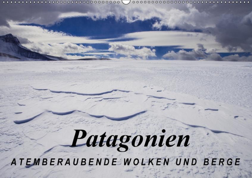 Patagonien: Atemberaubende Wolken und Berge (Wandkalender 2017 DIN A2 quer) - Coverbild