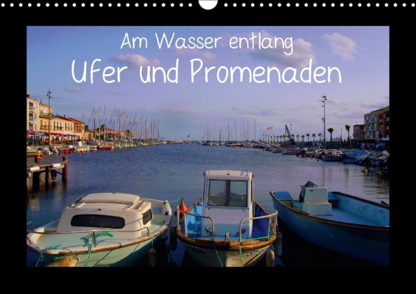 Am Wasser entlang - Ufer und Promenaden (Wandkalender 2017 DIN A3 quer) - Coverbild