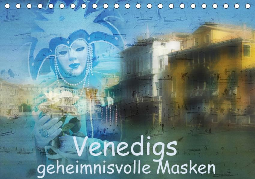 Venedigs geheimnisvolle Masken (Tischkalender 2017 DIN A5 quer) - Coverbild