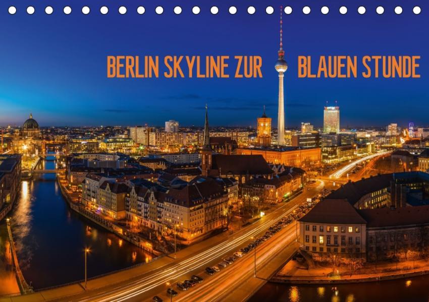 BERLIN SKYLINE ZUR BLAUEN STUNDE (Tischkalender 2017 DIN A5 quer) - Coverbild