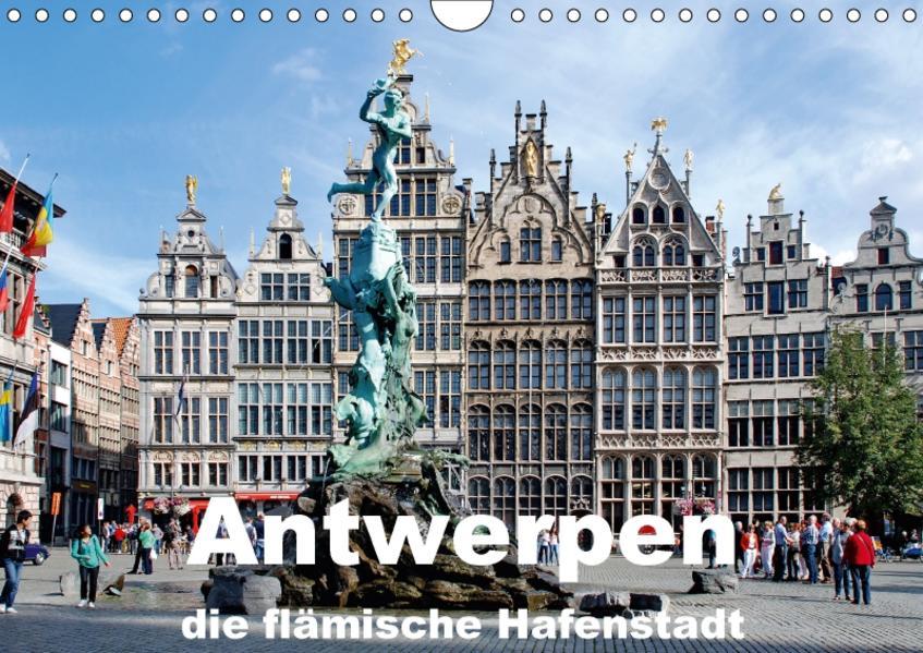 Antwerpen, die flämische Hafenstadt (Wandkalender 2017 DIN A4 quer) - Coverbild