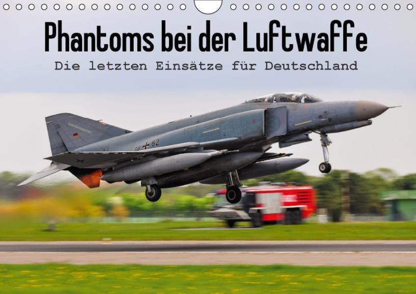 Phantoms bei der Luftwaffe (Wandkalender 2017 DIN A4 quer) - Coverbild