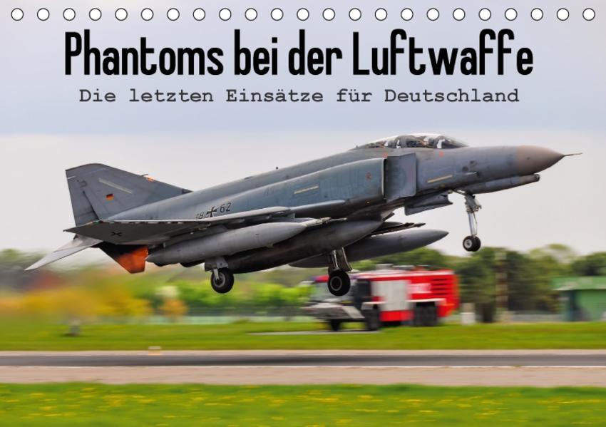 Phantoms bei der Luftwaffe (Tischkalender 2017 DIN A5 quer) - Coverbild