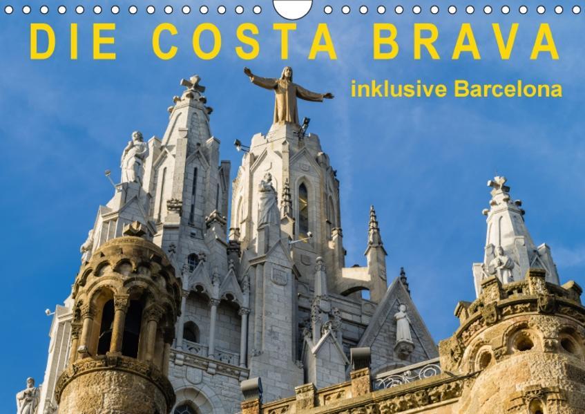 Costa Brava – inklusive Barcelona (Wandkalender 2017 DIN A4 quer) - Coverbild