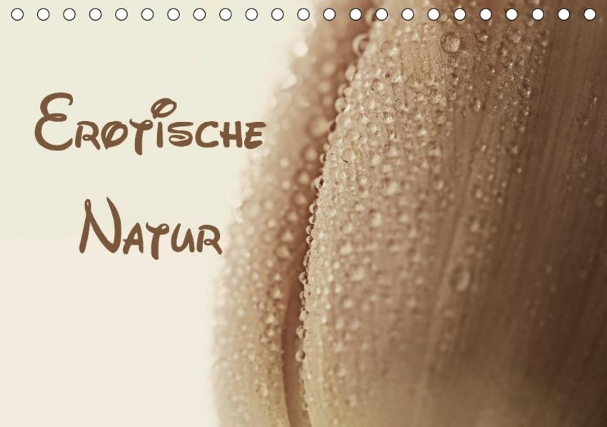 Erotische Natur (Tischkalender 2017 DIN A5 quer) - Coverbild