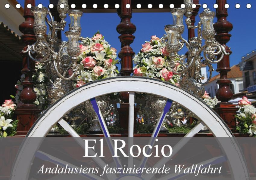 El Rocio - Andalusiens faszinierende Wallfahrt (Tischkalender 2017 DIN A5 quer) - Coverbild
