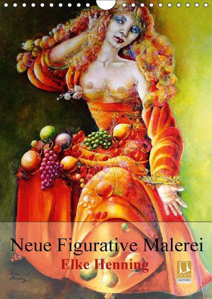 Neue Figurative Malerei - Elke HenningCH-Version  (Wandkalender 2017 DIN A4 hoch) - Coverbild