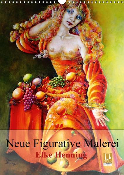 Neue Figurative Malerei - Elke HenningCH-Version  (Wandkalender 2017 DIN A3 hoch) - Coverbild