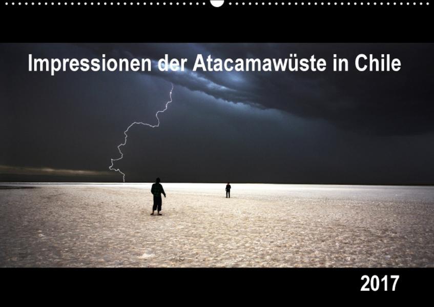 Impressionen von der Atacamawüste in Chile (Wandkalender 2017 DIN A2 quer) - Coverbild