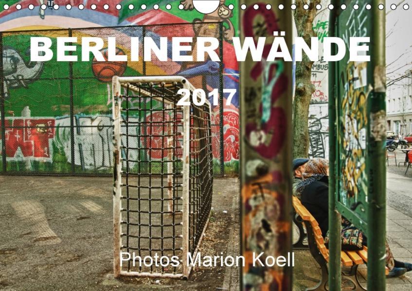 BERLINER WÄNDE (Wandkalender 2017 DIN A4 quer) - Coverbild