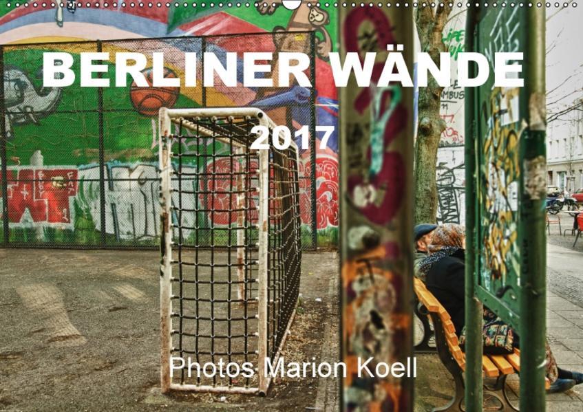 BERLINER WÄNDE (Wandkalender 2017 DIN A2 quer) - Coverbild