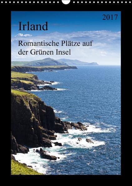 Irland - Romantische Plätze auf der Grünen Insel (Wandkalender 2017 DIN A3 hoch) - Coverbild