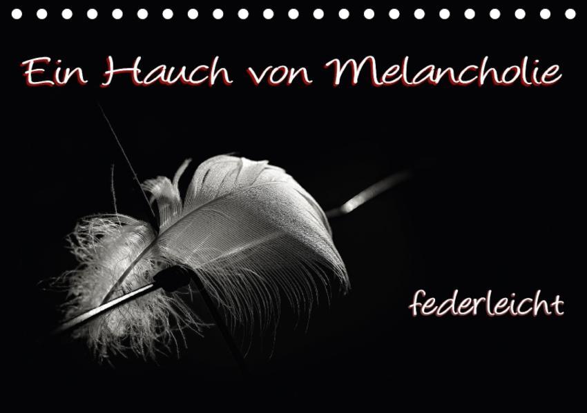 Ein Hauch von Melancholie - federleicht (Tischkalender 2017 DIN A5 quer) - Coverbild