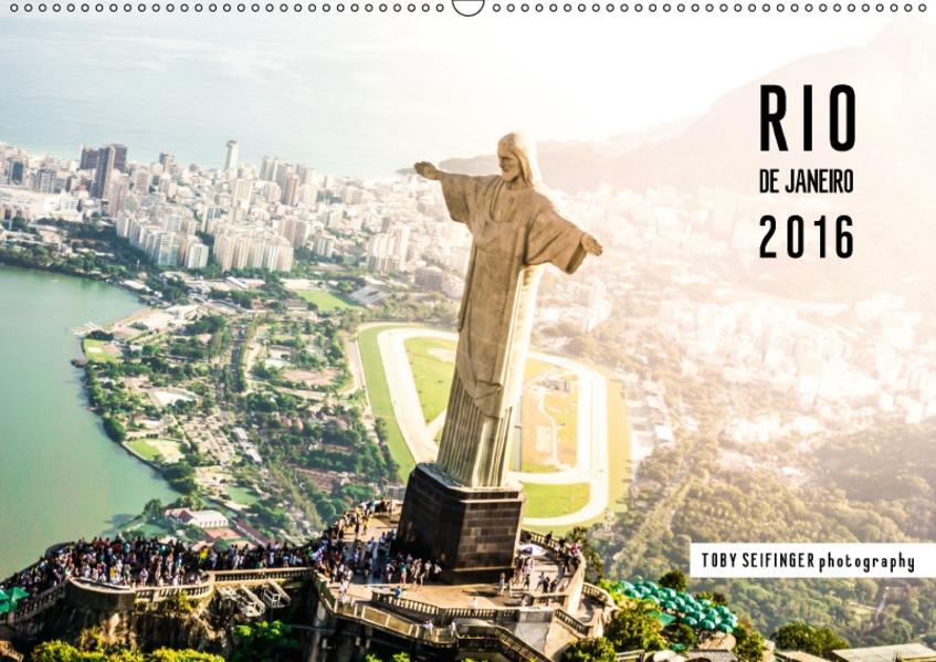 RIO de Janeiro - Toby Seifinger photography (Wandkalender 2017 DIN A2 quer) - Coverbild