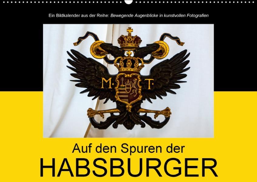 Auf den Spuren der HabsburgerAT-Version  (Wandkalender 2017 DIN A2 quer) - Coverbild
