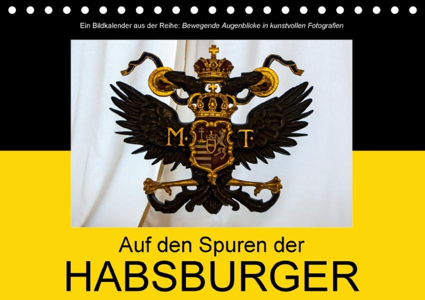 Auf den Spuren der HabsburgerAT-Version  (Tischkalender 2017 DIN A5 quer) - Coverbild