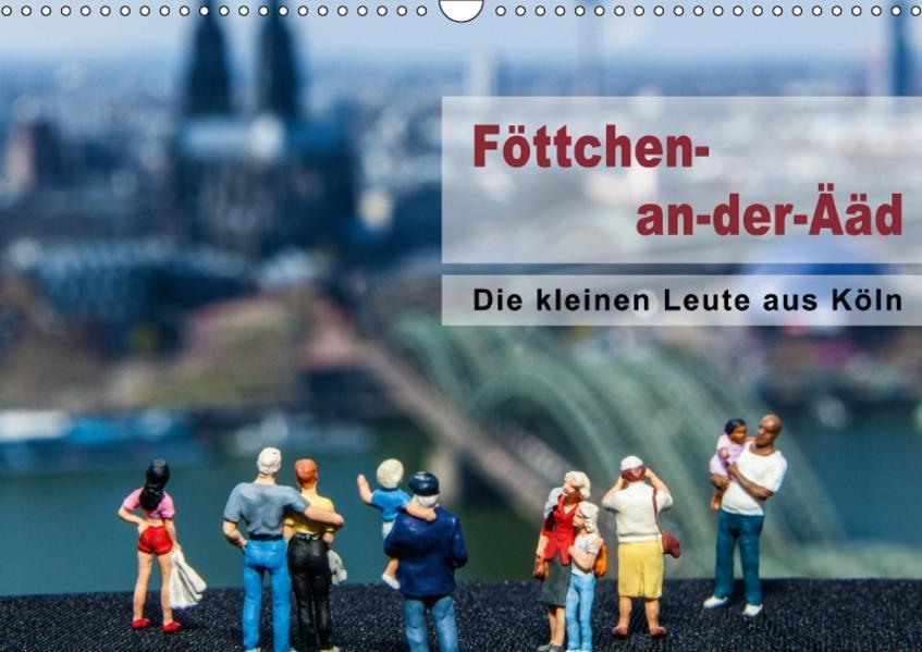 Die kleinen Leute aus Köln / Geburtstagskalender (Wandkalender 2017 DIN A3 quer) - Coverbild