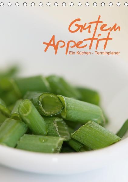 Guten Appetit / ein Küchen - Terminplaner (Tischkalender 2017 DIN A5 hoch) - Coverbild