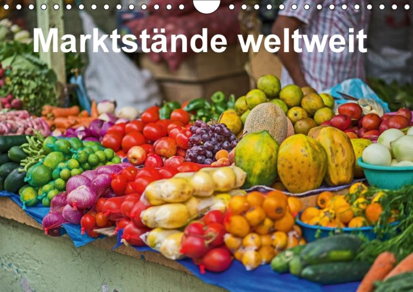Marktstände weltweit (Wandkalender 2017 DIN A4 quer) - Coverbild