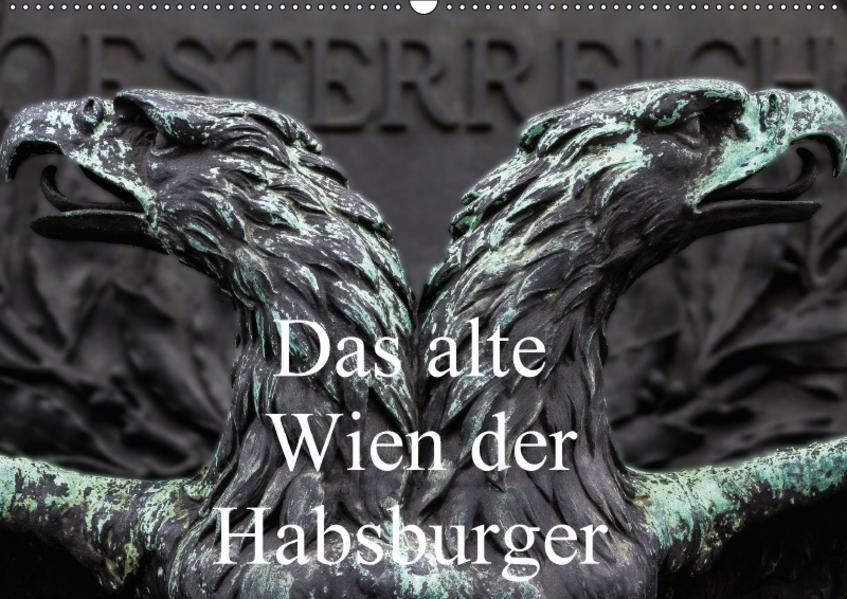 Das alte Wien der Habsburger (Wandkalender 2017 DIN A2 quer) - Coverbild
