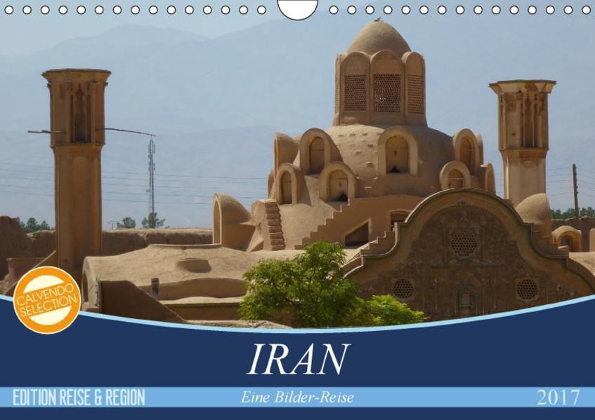 Iran - Eine Bilder-Reise (Wandkalender 2017 DIN A4 quer) - Coverbild