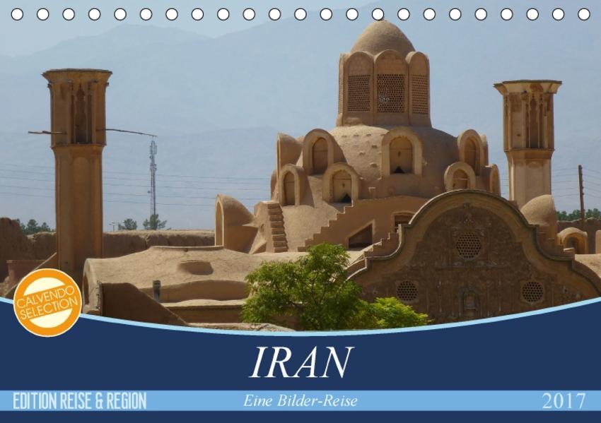 Iran - Eine Bilder-Reise (Tischkalender 2017 DIN A5 quer) - Coverbild