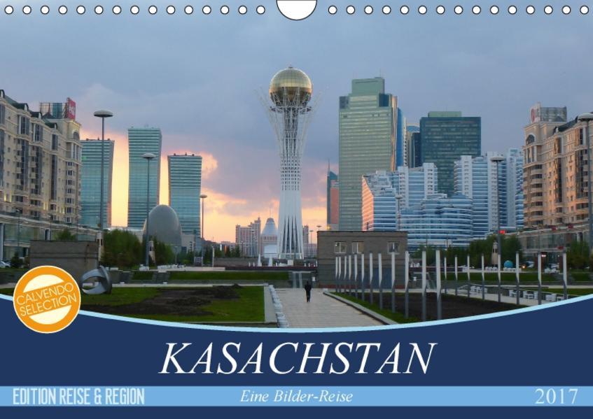 Kasachstan - Eine Bilder-Reise (Wandkalender 2017 DIN A4 quer) - Coverbild